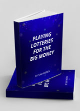 Playing Lotteries for the Big Money